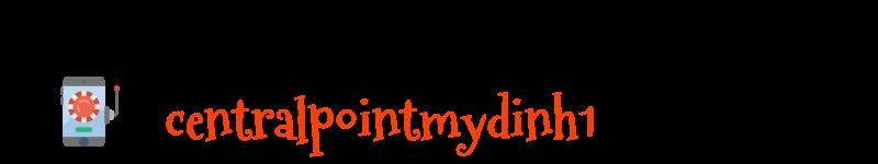 centralpointmydinh1.com