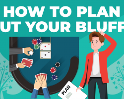 How to Plan Out Your Poker Bluffs